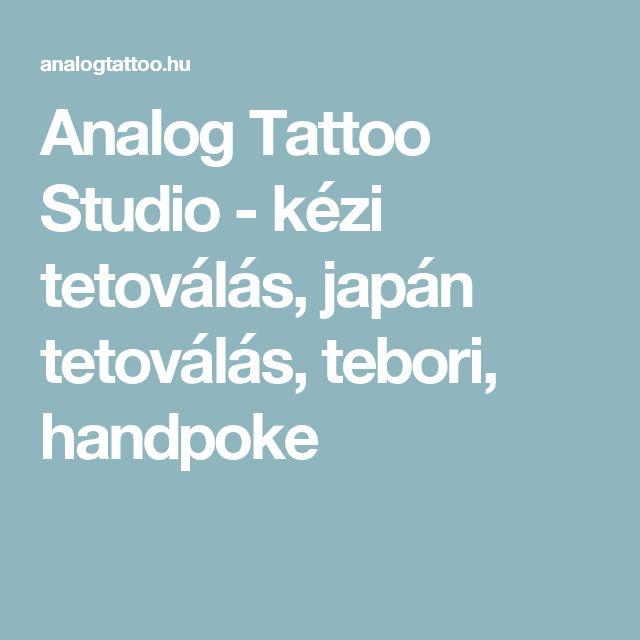 Analog Tattoo Studio - kézi tetoválás, japán tetoválás, tebori, handpoke