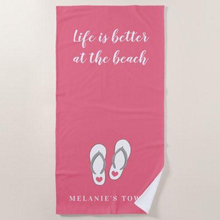 Life is better at the beach pink flip flops custom beach towel - #beach #towel #beachtowel #beachlife #flipflops