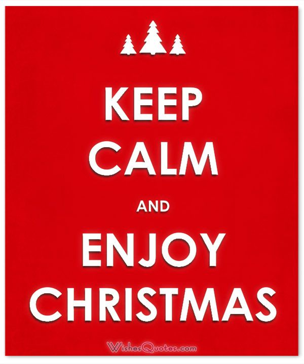Christmas Quote: Keep calm and enjoy Christmas
