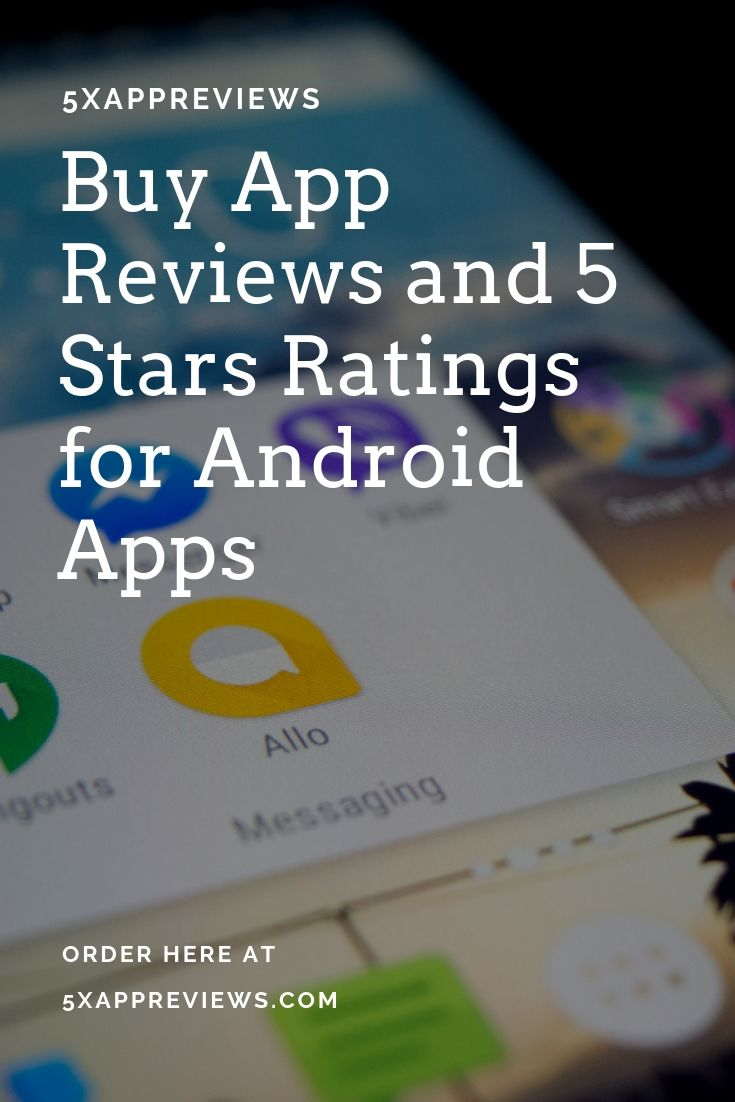 Buy App Reviews with 5 stars Ratings for your android app and