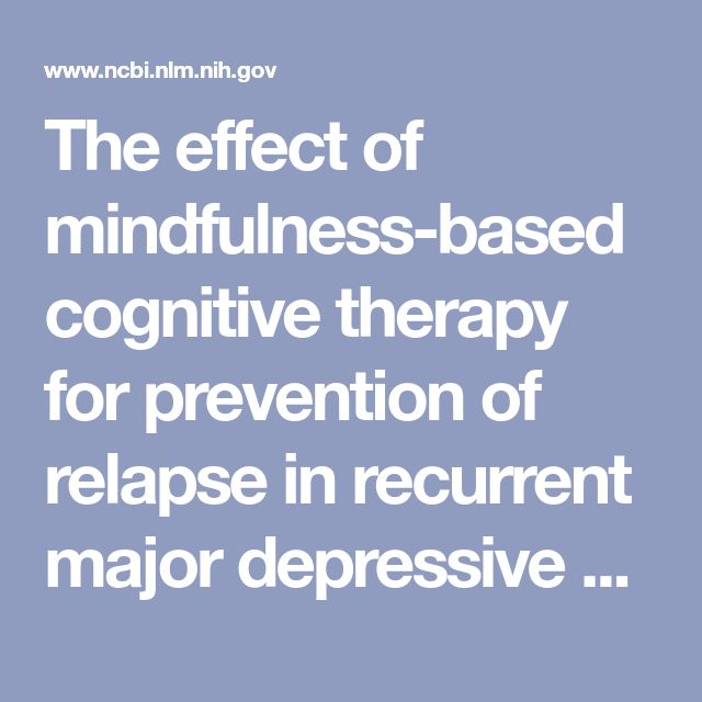 The effect of mindfulness-based cognitive therapy for prevention of relapse in recurrent major depressive disorder: a systematic review and meta-anal... - PubMed - NCBI