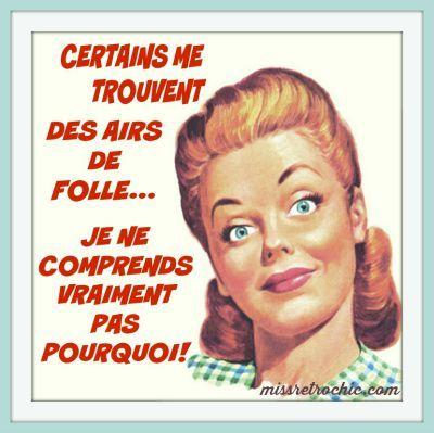 """""""Certains me trouvent des airs de folle.... Je ne comprends vraiment pas pourquoi!"""" - Humour vintage retro 50shousewives via missretrochic.com"""