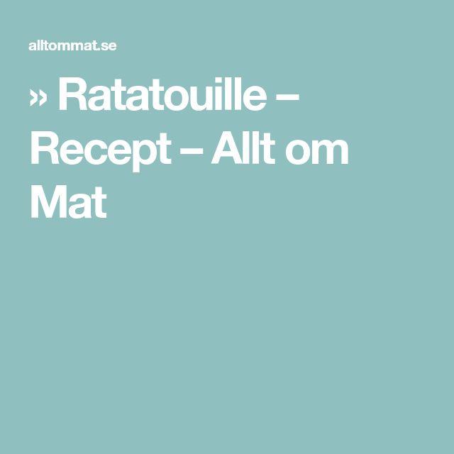 » Ratatouille – Recept – Allt om Mat