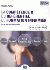 La compétence 8 du référentiel de formation infirmier. La recherche d'information