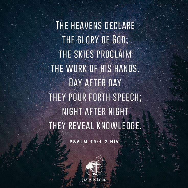 VERSE OF THE DAY  The heavens declare the glory of God; the skies proclaim the work of his hands. Day after day they pour forth speech; night after night they reveal knowledge. Psalm 19:1-2 NIV #votd #verseoftheday #JIL #Jesus #JesusIsLord #JILWorldwide www.jilworldwide.org