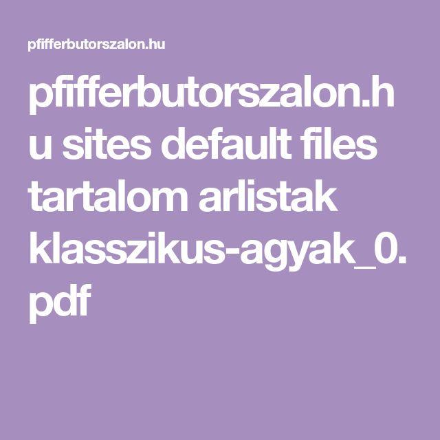 pfifferbutorszalon.hu sites default files tartalom arlistak klasszikus-agyak_0.pdf