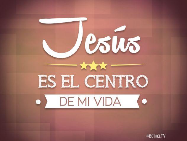 Jesus es el centro de mi vida./Frases ♥ Cristianas ♥