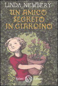 Amazon.it: Un amico segreto in giardino - Linda Newbery, P. Smy - Libri
