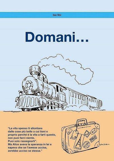 """Da oggi Il romanzo """"Domani"""" a solo 0,99 euro! Buona lettura e ... buone vacanze!"""