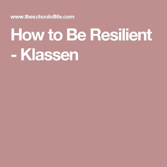 How to Be Resilient - Klassen