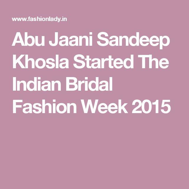 Abu Jaani Sandeep Khosla Started The Indian Bridal Fashion Week 2015