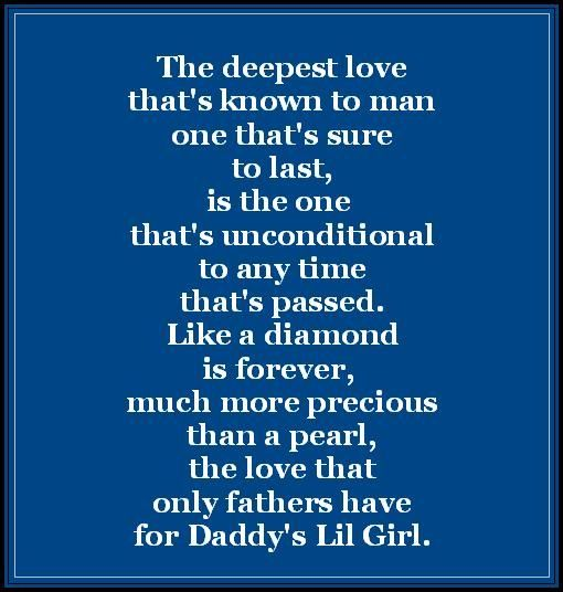 I love my daddy & I know he loves me just as much!! I will always be daddy's little girl no matter how old I get!