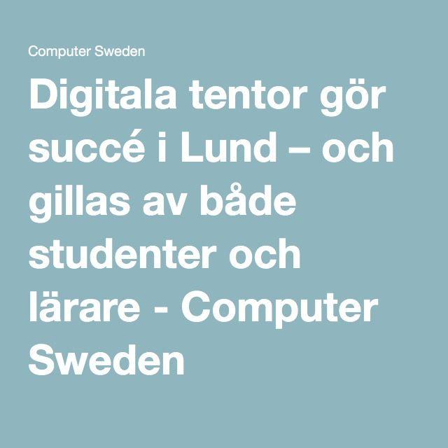 Digitala tentor gör succé i Lund – och gillas av både studenter och lärare - Computer Sweden