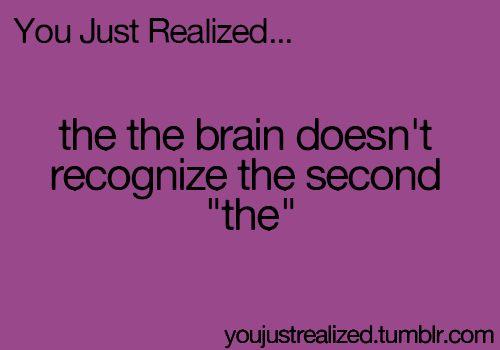 you just realized  woooooah