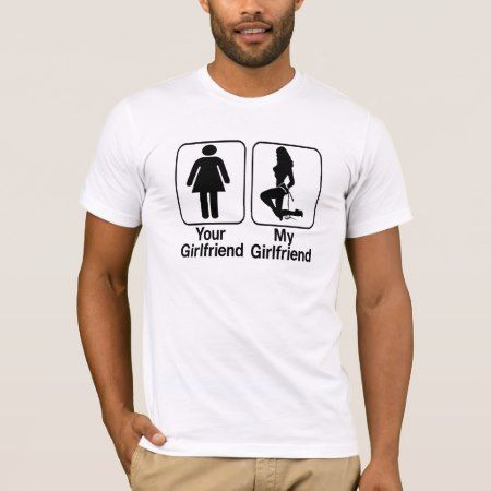 your girlfriend my girlfriend tshirt - tap, personalize, buy right now!