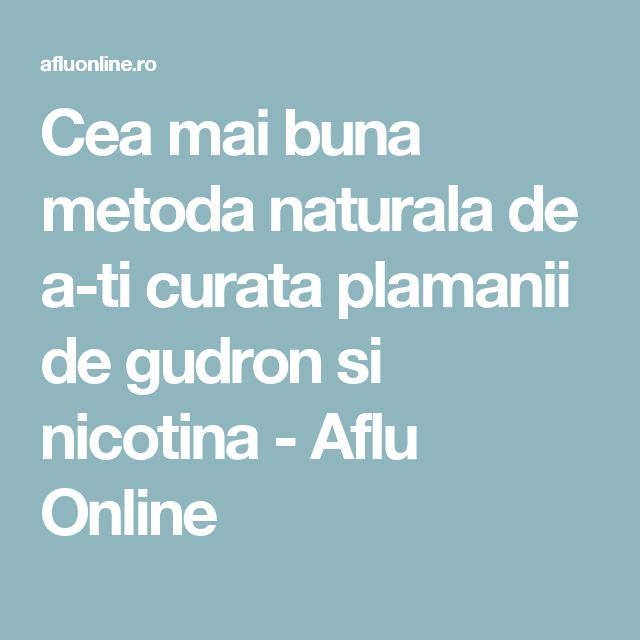 Cea mai buna metoda naturala de a-ti curata plamanii de gudron si nicotina - Aflu Online