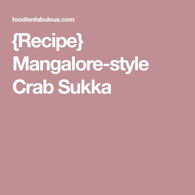 {Recipe} Mangalore-style Crab Sukka