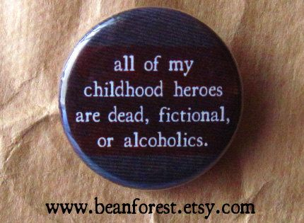 beanforest makes excellent buttons that say everything you ever wanted to say out loud.