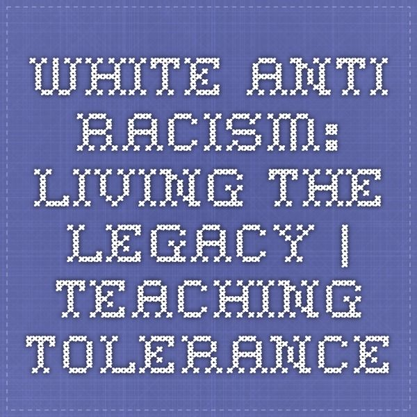 White Anti-Racism: Living the Legacy | Teaching Tolerance