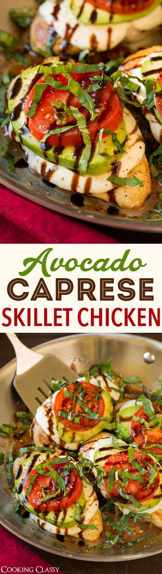 Chicken Recipes - Avocado Caprese Skillet Chicken Recipe via Cooking Classy - This is one of our all time chicken dinner favorites