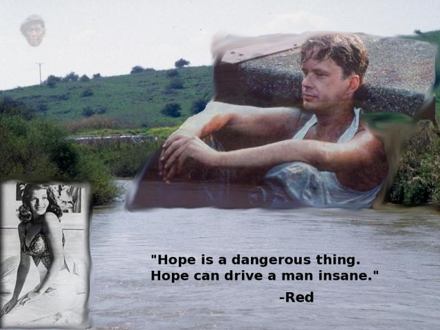 best shawshank redemption obsession images the  hope is a dangerous thing hope can drive a man insane red the shawshank redemption