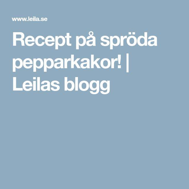 Recept på spröda pepparkakor! | Leilas blogg