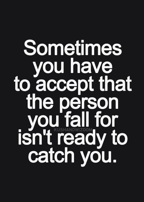 Heartache..mine will never actually be mine. I'll just fall into nothing.