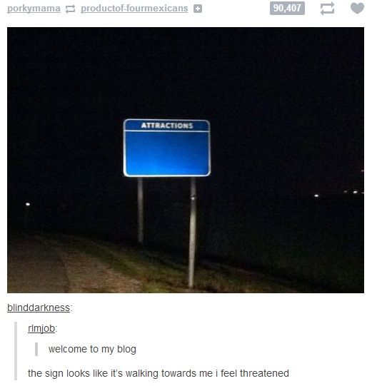 I feel threatened! Haha - funny tumblr posts! - last night when I pinned this, I was having a giggle-fit over it... and trying desperately not to wake up the husband by shaking the bed. I was laughing so hard. This morning... I suspect sleep deprivation. This is not that funny.