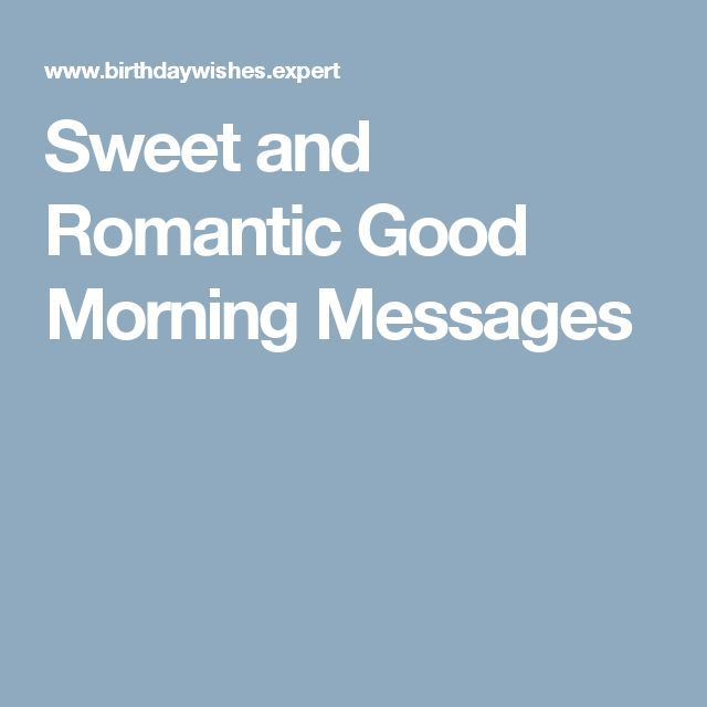 Good Morning Sweet Sms : Best ideas about romantic good morning messages on