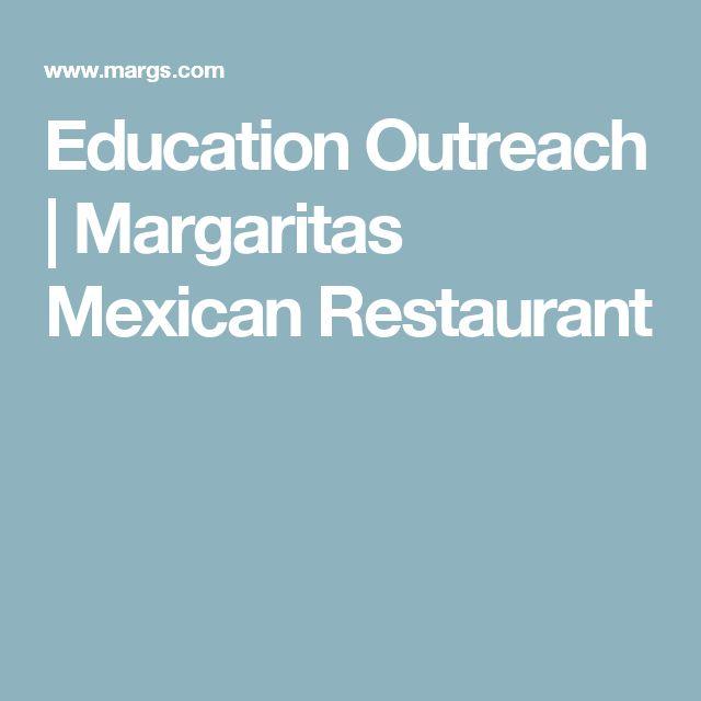 Education Outreach | Margaritas Mexican Restaurant