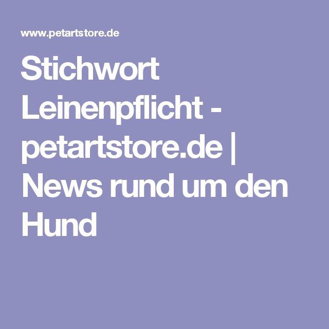 Stichwort Leinenpflicht - petartstore.de | News rund um den Hund