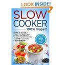 Slow Cooker: 100% VEGAN!: Irresistibly Good & Super Easy Slow Cooker Recipes to Save Your Time & Get Healthy. (Slow Cooker, Crockpot, Crockpot Recipes, Vegan Slow Cooker) Karen Greenvang  ********** #vegan #plantbased #alkaline #health #wellness #weightloss #recipes #kindle #ebooks #kindleunlimited