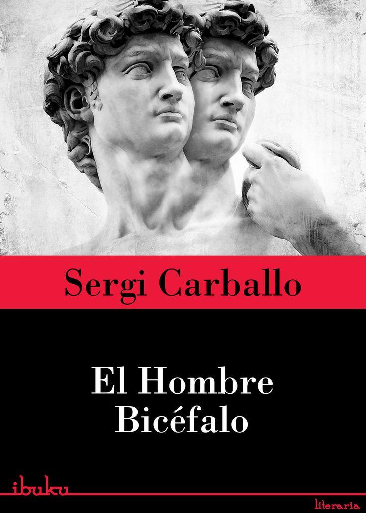 El hombre bicéfalo, #SergiCarballo #ibuku #novela #literaria  Es la historia de un #hombre que tiene dos #penes, uno de ellos en la frente. Es una sátira con altas dosis de #erotismo y de crítica social, en la que intento no dejar títere con cabeza.