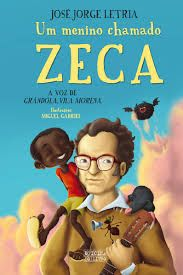 """Um menino chamado Zeca"" de  José Jorge Letria, ilustrações de Miguel Gabriel | Literatura Infanto-juvenil"