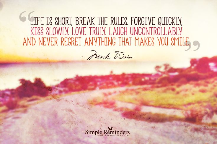 Quickly Life Forgive Short Rules Break Kiss Slowly