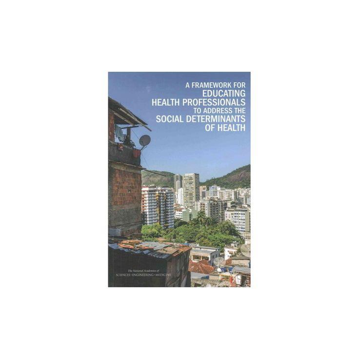 Framework for Educating Health Professionals to Address the Social Determinants of Health (Paperback)