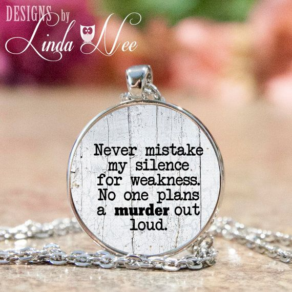 Never Mistake my Silence for Weakness No one Plans a Murder Out Loud Necklace, Funny Necklace, Sassy Jewelry, Funny Quote Necklace JSA7