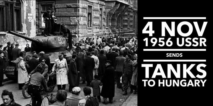 4 November 1956. Soviet Union sends tanks to put down the Hungarian Revolution, thousands are killed and injured