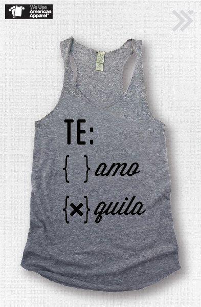 TE Amo or Quila..Funny Tank, Yoga Shirt, Gym Shirt, Gym Tank, Yoga Top, hot yoga, Gym Top, Graphic Tee, Fitness Tank, Yoga Vest by everfitte on Etsy https://www.etsy.com/listing/222672597/te-amo-or-quilafunny-tank-yoga-shirt-gym