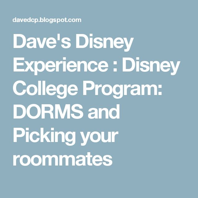 Dave's Disney Experience : Disney College Program: DORMS and Picking your roommates