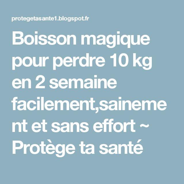 Boisson magique pour perdre 10 kg en 2 semaine facilement