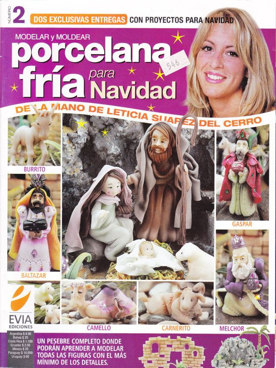 Cold Porcelain Magazine Christmas - Navidad 2 (2010) by Leticia Suarez del Cerro  (Spanish)   PROJECTS STEP by STEP Porcelana fria