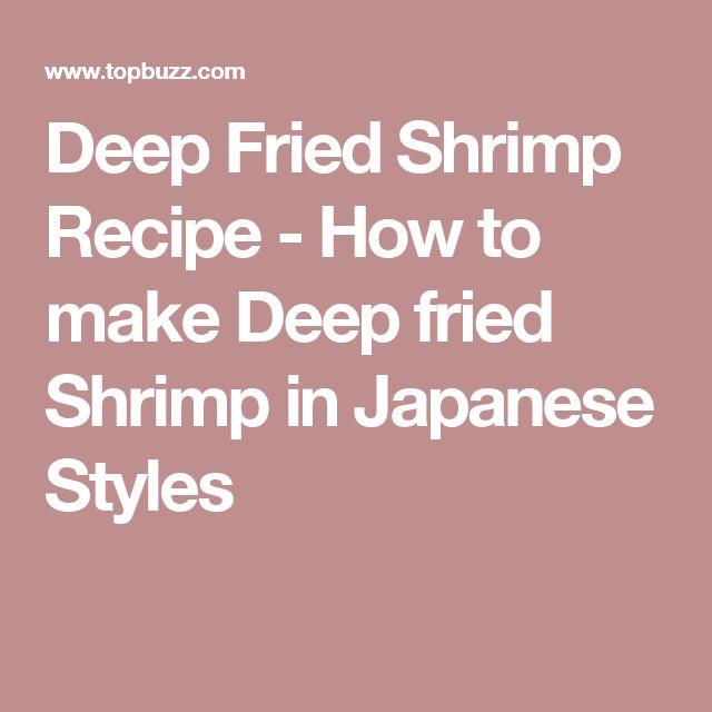 Deep Fried Shrimp Recipe - How to make Deep fried Shrimp in Japanese Styles