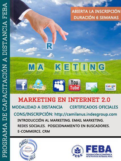 MARKETING EN INTERNET 2.0 El curso esta destinado a Emprendedores, responsables de marketing de pymes locales, profesionales independientes de comercialización, comunicadores sociales, público en general.