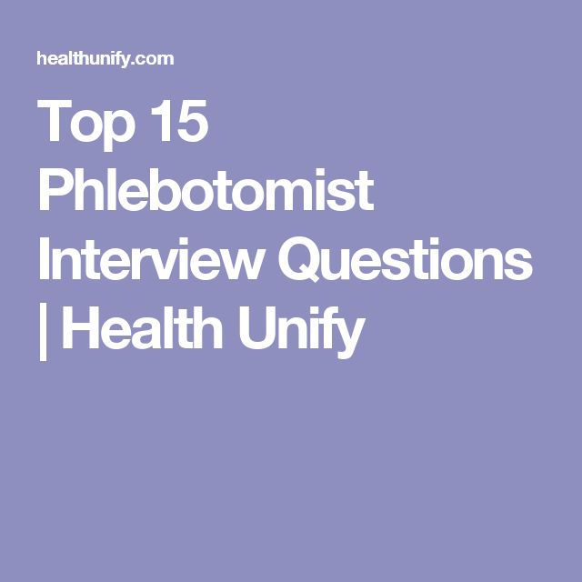 Top 15 Phlebotomist Interview Questions   Health Unify