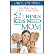 52 Things Kids from Need from a Mom!! ITS SOOOOO WORTH READING!