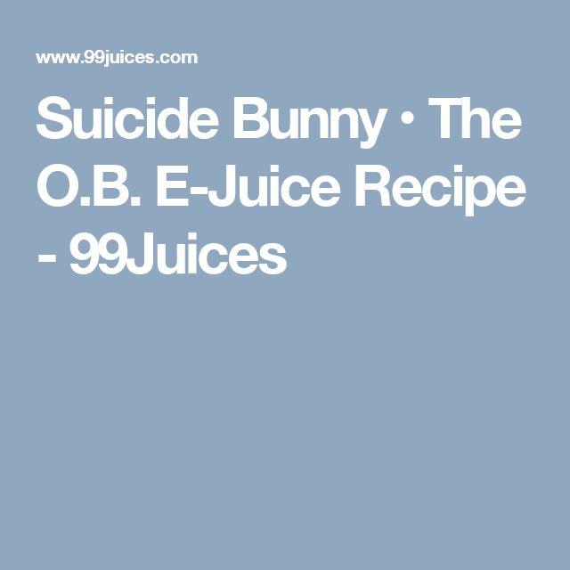 Suicide Bunny • The O.B. E-Juice Recipe - 99Juices