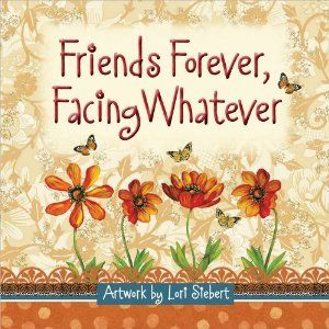 """In """"Friends Forever, Facing Whatever,"""" Lori Stebert gives the reader glimpses of the various facets of friendship. She offers friendship quotes and then explains how laughter, tears, adventures, special moments, fears, life changes and lasting memories all tend to bind a friendship. The author suggests that all these memories are """"kinds of fruit (that) grow upon the tree of life."""" Perhaps the heart of friendship is best described by Joseph Addison who says, """"The mind never"""