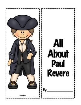 Paul Revere Lapbook- 3rd Grade Historical FiguresUse this Paul Revere Interactive Lapbook to help students learn more about the life of Paul Revere and the impact he made on our country becoming free from British rule.Included:Vocabulary Pocket with key termsSwinging Ovals (The Legacy of Paul Revere)Fact or Research Section  (Borders where students can record facts you need them to know)Paul Revere's Character Traits (Interactive File Folders- Cut and Paste Activity)Sample from Longfellow's…