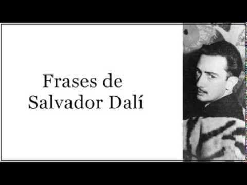 Frases célebres de Salvador Dalí
